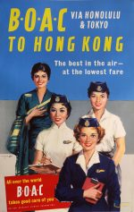 B.O.A.C. via Honolulu and Tokyo to Hong Kong – the best in the air at the lowest fare.