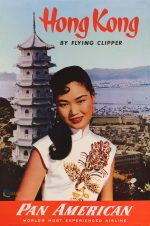 Hong Kong by Flying Clipper – Pan American, World's most experienced airline